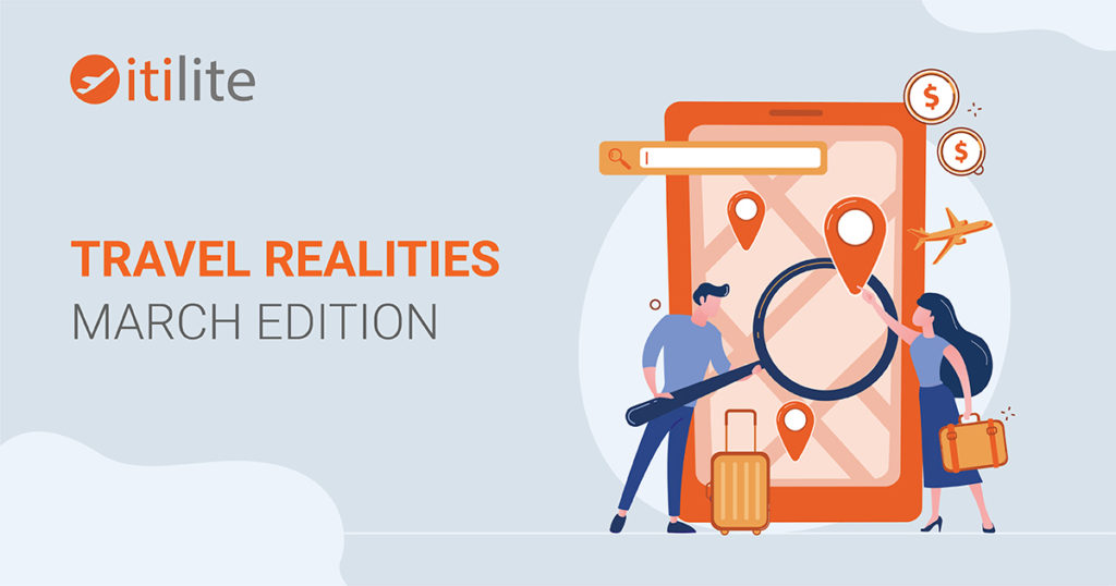 Travel realities- March edition